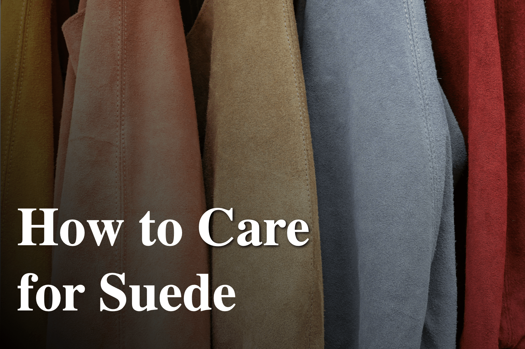 how to care for suede leather